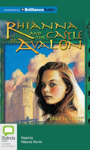 Rhianna and the Castle of Avalon (The Rhianna Chronicles): Dave Luckett