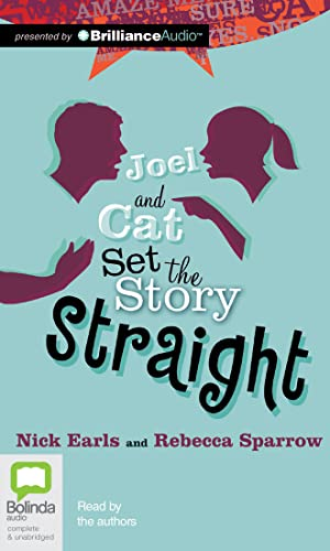 Joel and Cat Set the Story Straight: Nick Earls; Rebecca Sparrow
