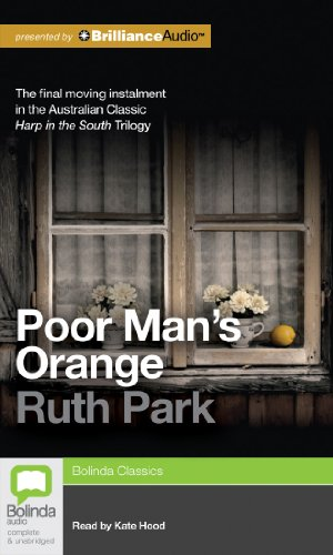 Poor Man's Orange (Harp in the South Trilogy) (1743158491) by Park, Ruth