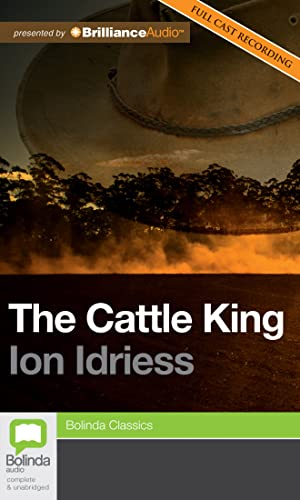 The Cattle King (CD-Audio): Ion Idriess