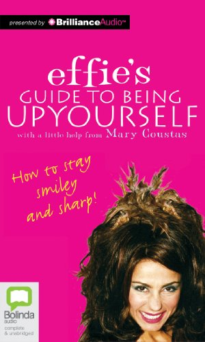Effie's Guide to Being Up Yourself: Coustas, Mary