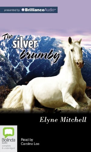 The Silver Brumby: Mitchell, Elyne, and Lee, Caroline (Read by)
