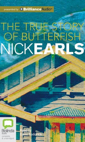 The True Story of Butterfish: Nick Earls