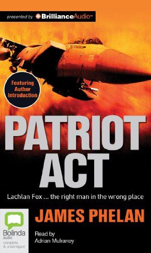 Patriot Act: Library Edition: Phelan, James/ Mulraney, Adrian (Narrator)