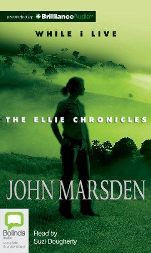 While I Live (Ellie Chronicles): John Marsden