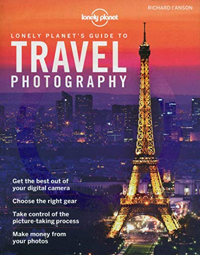 9781743211397: Lonely Planet's Guide to Travel Photography