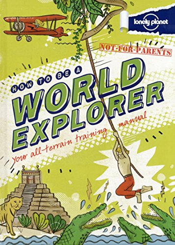 9781743214091: Not For Parents How to be a World Explorer (Lonely Planet Kids)