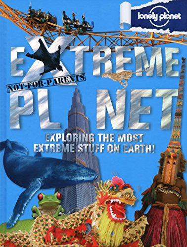 9781743214107: Not For Parents Extreme Planet (Lonely Planet Kids)