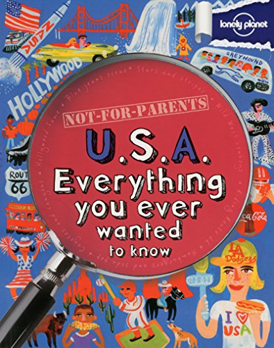 9781743214176: Not For Parents USA: Everything You Ever Wanted to Know (Lonely Planet Kids)