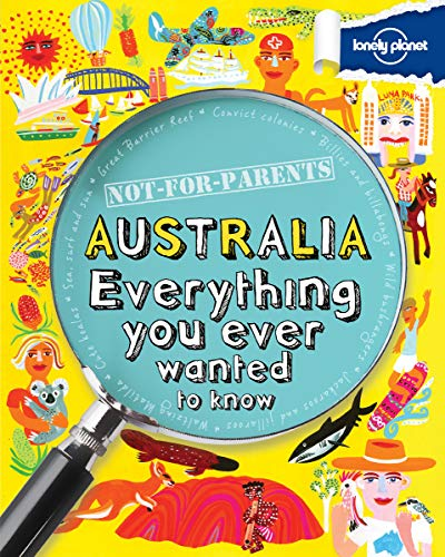 9781743214183: Not For Parents Australia: Everything You Ever Wanted to Know (Lonely Planet Kids)