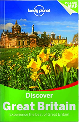 Lonely Planet Discover Great Britain (Travel Guide): Lonely Planet; Wilson,