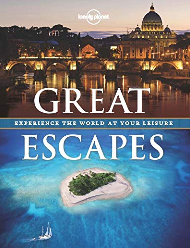 9781743217078: Great Escapes: Experience the World at Your Leisure (Lonely Planet)