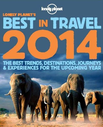 9781743217283: Lonely Planet's Best in Travel 2014 (Lonely Planet Best in Travel)