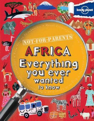 9781743219119: Not For Parents Africa: Everything You Ever Wanted to Know (Lonely Planet Kids)