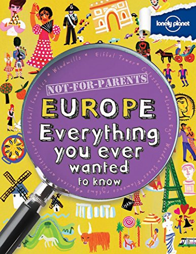 9781743219133: Not For Parents Europe: Everything You Ever Wanted to Know (Lonely Planet Kids)