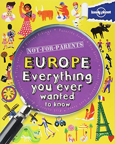 9781743219140: Not for Parents Europe: Everything You Ever Wanted to Know (Lonely Planet Not-for-parents)