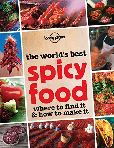 9781743219768: The World's Best Spicy Food: Where to Find it & How to Make it