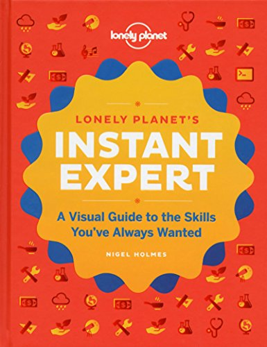 9781743219997: Instant Expert: A Visual Guide to the Skills You've Always Wanted (Lonely Planet)