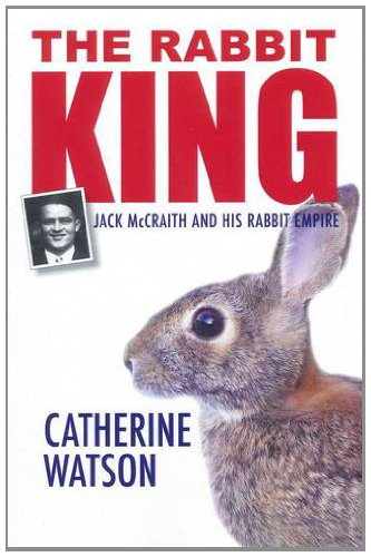 9781743240496: The Rabbit King: Jack McCraith and His Rabbit Empire