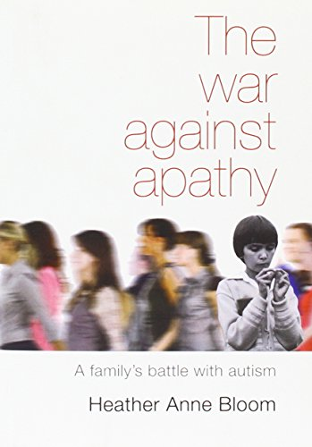 9781743240977: The War Against Apathy: A Family's Battle with Autism