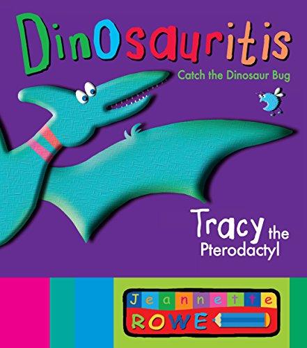 9781743310151: Tracy the Pterodactyl (Dinosauritis)