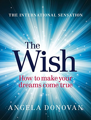 9781743310281: The Wish: How to Make Your Dreams Come True