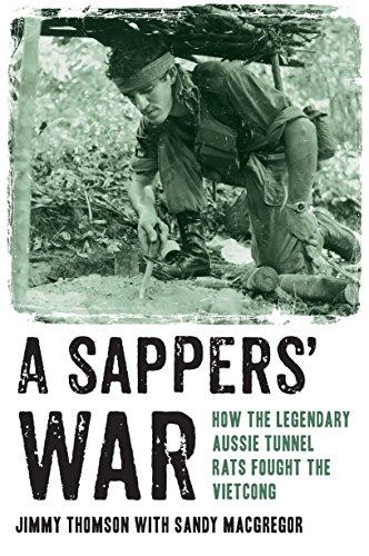 9781743310557: A Sappers' War: How the Legendary Aussie Tunnel Rats Fought the Vietcong