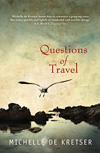 Questions Of Travel: Michelle De Kretser