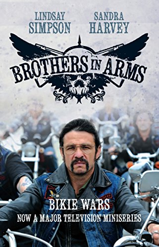 Brothers in Arms: Bikie Wars: Harvey, Sandra; Simpson,