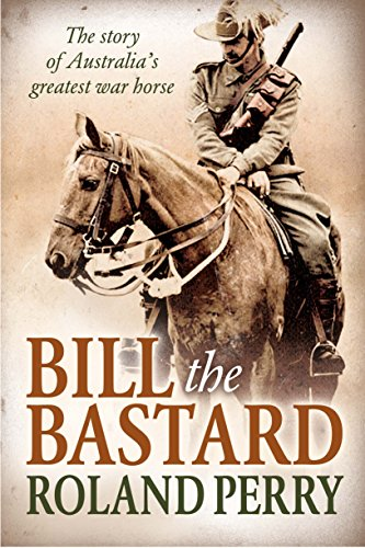 Bill the Bastard (Paperback): Roland Perry