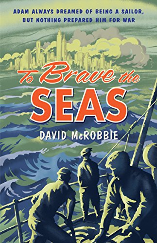 9781743313077: To Brave the Seas: A Boy at War