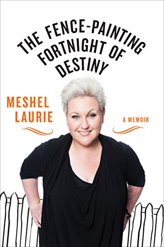 The Fence-Painting Fortnight of Destiny: Laurie, Meshel