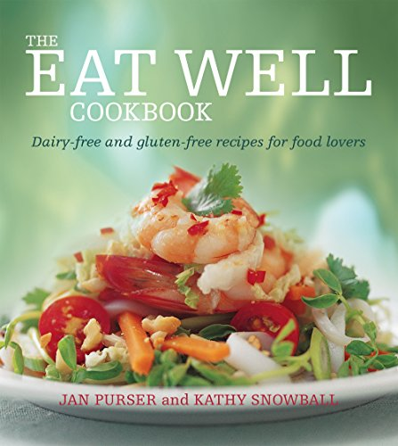 9781743314845: The Eat Well Cookbook: Dairy-Free and Gluten-Free Recipes for Food Lovers