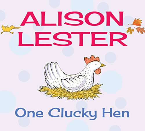 One Clucky Hen: Read Along with Alison: Alison Lester