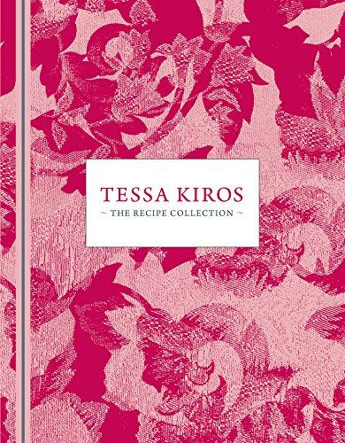 Tessa Kiros: The Recipe Collection (Hardcover): Tessa Kiros