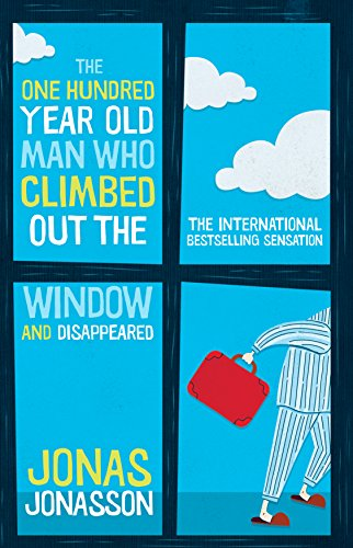 The One Hundred Year Old Man Who Climbed out the Window and Disappeared