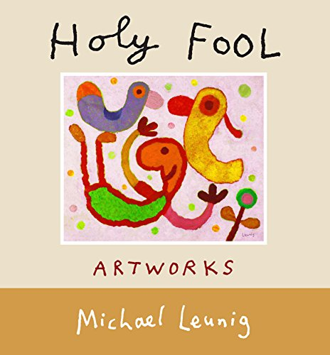 Holy Fool: The pictures of Michael Leunig: Michael Leunig