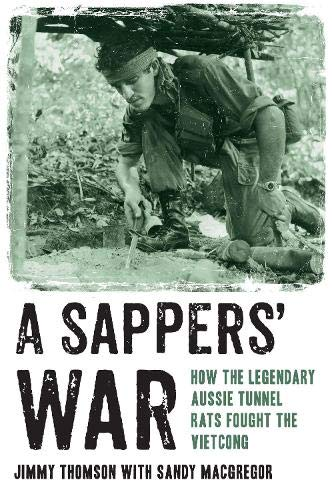 9781743319628: Sappers' War: How the Legendary Aussie Tunnel Rats Fought the Vietcong