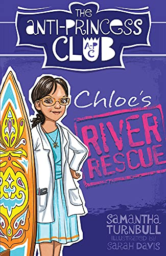 Chloe's River Rescue (The Anti-Princess Club): Samantha Turnbull