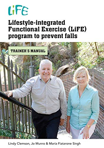 9781743320372: Lifestyle-Integrated Functional Exercise (Life) Program to Prevent Falls: Trainer's Manual