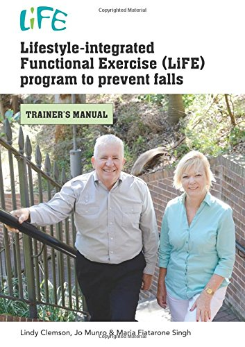 9781743324158: Lifestyle-integrated Functional Exercise (LiFE) program to prevent falls: trainer's manual
