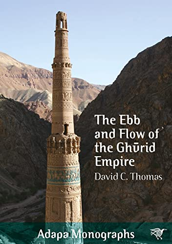 9781743325414: The ebb and flow of the Ghurid empire