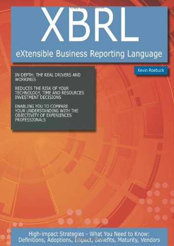 Xbrl (Extensible Business Reporting Language): High-Impact Strategies: Roebuck, Kevin