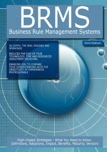 Brms - Business Rule Management Systems: High-Impact: Roebuck, Kevin