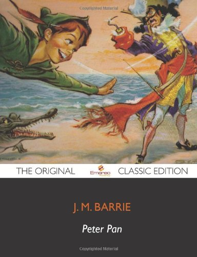 9781743337851: Peter Pan - The Original Classic Edition