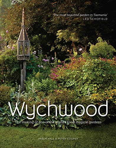 9781743360651: Wychwood: The making of one of the world's most magical gardens
