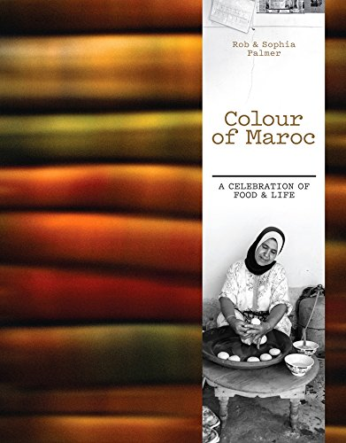 9781743360712: Colour of Maroc: A Celebration of Food & Life