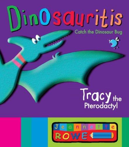 9781743361597: Tracy the Pterodactyl: Dinosauritis
