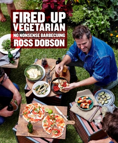 9781743362723: Fired Up: Vegetarian: No Nonsense Barbecuing
