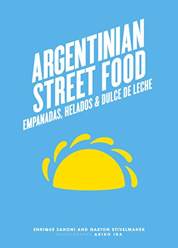 9781743362945: Argentinian Street Food: Empanadas, helados and dulce de leche